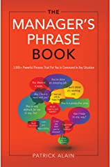 The Manager's Phrase Book: 3,000+ Powerful Phrases That Put You In Command In Any Situation Kindle Edition