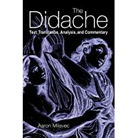 The Didache: Text, Translation, Analysis, And Commentary