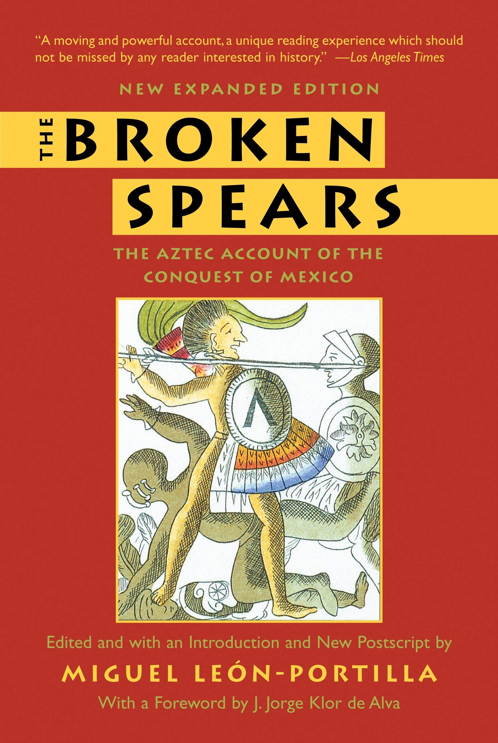 The Broken Spears:   The Aztec Account of the Conquest of Mexico by Beacon Press MA