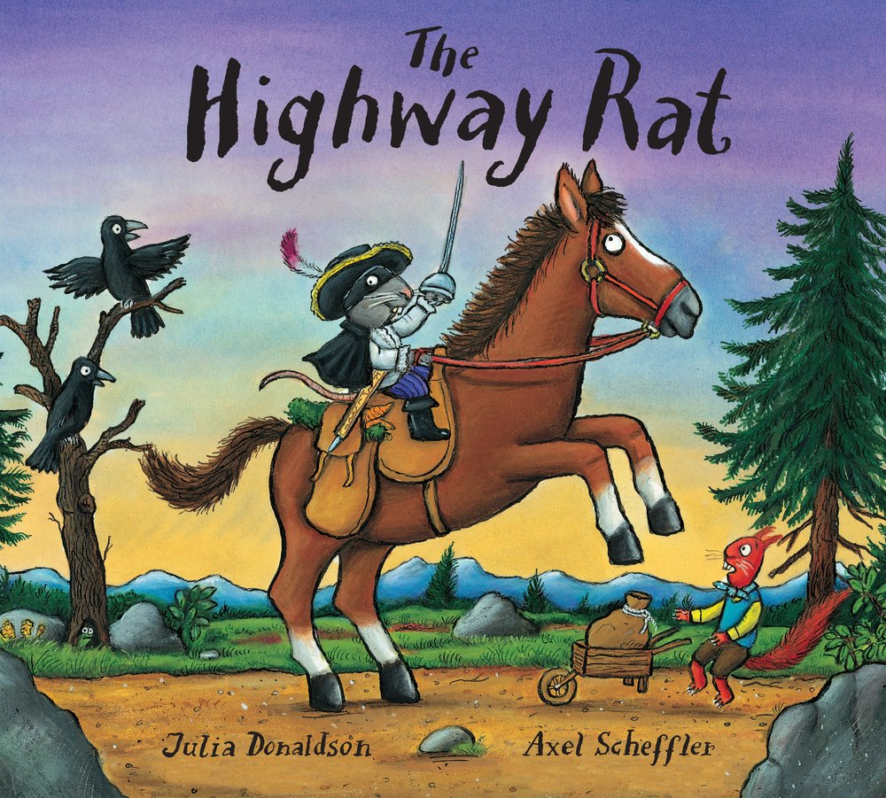 The Highway Rat: Amazon.co.uk: Julia Donaldson, Axel Scheffler: Books