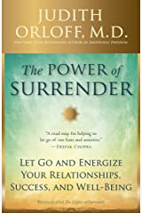 The Power of Surrender: Let Go and Energize Your Relationships, Success, and Well-Being Kindle Edition