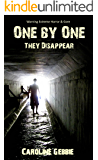 One by One They Disappear (A Novel of Extreme Horror & Gore)