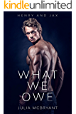 What We Owe: Henry and Jax (Southern Spark Book 1)