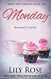 Monday: Sweet Romance (Sweet and Timeless Book 1)