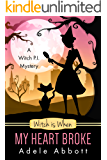 Witch is When My Heart Broke (A Witch P.I. Mystery Book 9)