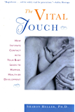 The Vital Touch: How Intimate Contact With Your Baby Leads To Happier, Healthier Development