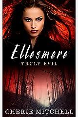 Ellesmere: Truly Evil Kindle Edition