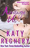 Arrange Us: a sequel (The Arranged Duo Book 2)