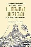 El liberalismo no es pecado: La economía en cinco lecciones
