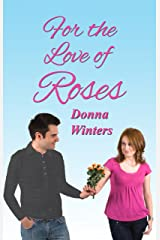 For the Love of Roses (Great Lakes Romances Book 18) Kindle Edition