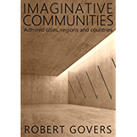 Imaginative Communities: Admired cities, regions and countries (English Edition)
