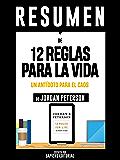 """Resumen De """"12 Reglas Para La Vida: Un Antídoto Para El Caos - De Jordan Peterson"""": (The 12 Rules For Life) (Spanish Edition)"""
