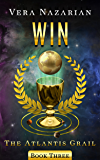 Win (The Atlantis Grail Book 3) (English Edition)