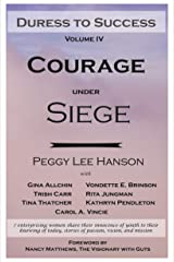 Courage Under Siege: Duress to Success Kindle Edition