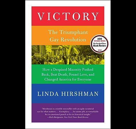 Amazon Com Victory The Triumphant Gay Revolution Ebook Hirshman Linda Kindle Store