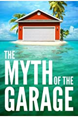 The Myth of the Garage Kindle Edition