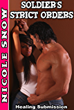 Soldier's Strict Orders: Healing Submission (Doms Next Door Book 1)