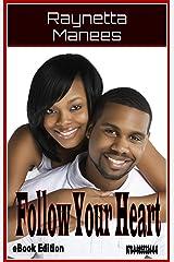 Follow Your Heart Kindle Edition