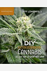DIY Autoflowering Cannabis: An Easy Way to Grow Your Own (Homegrown City Life) Kindle Edition