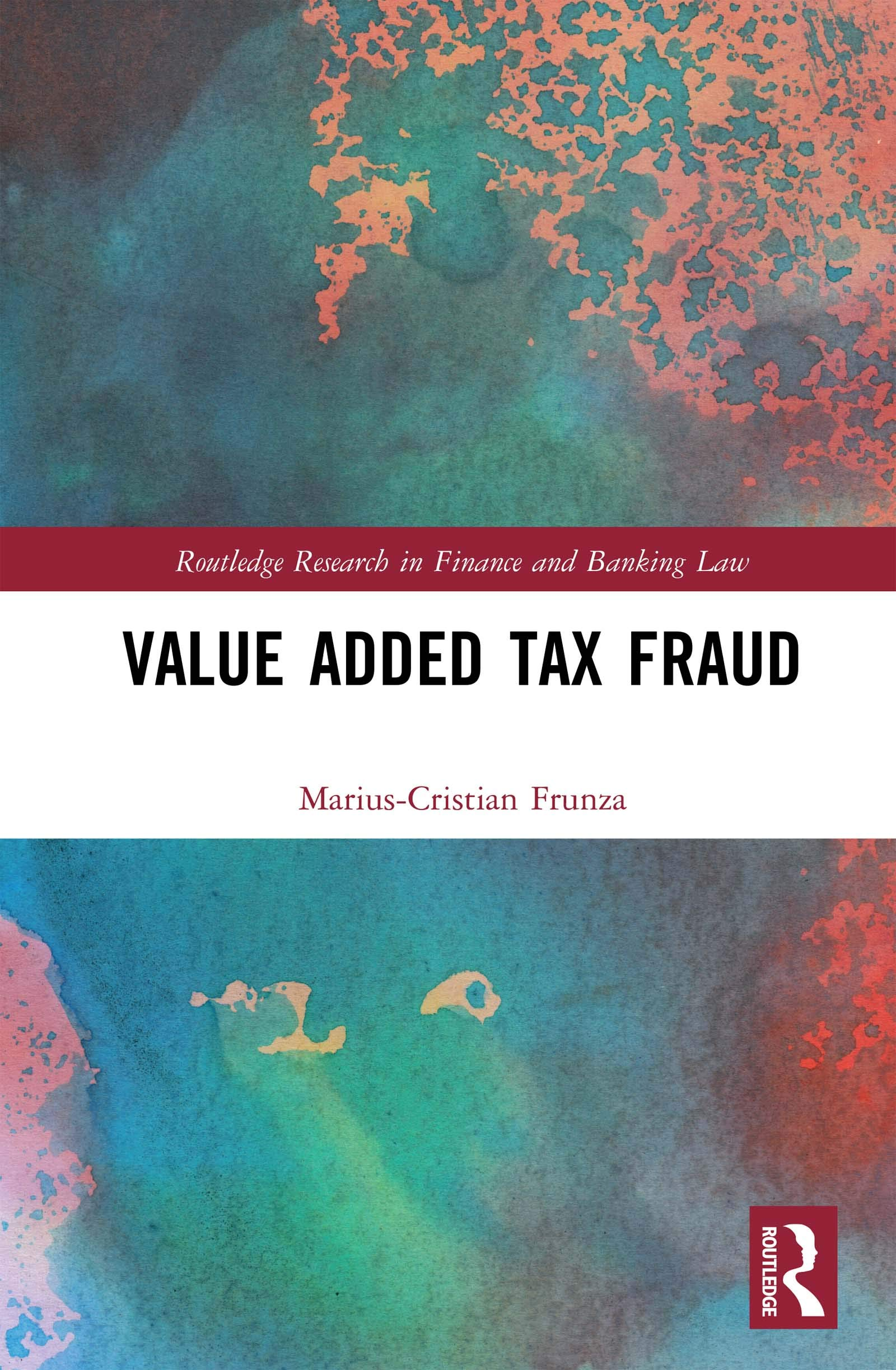 Value Added Tax Fraud  Routledge Research In Finance And Banking Law   English Edition