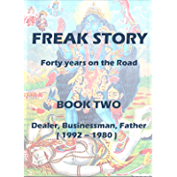 FREAK STORY (Freak Story - Book Two-  Dealer, Businessman, Father  ( 1980 – 1992 ) 2) (English Edition)