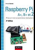 Raspberry Pi A+, B+ et 2 : Prise en main et premières réalisations (Tous makers !)