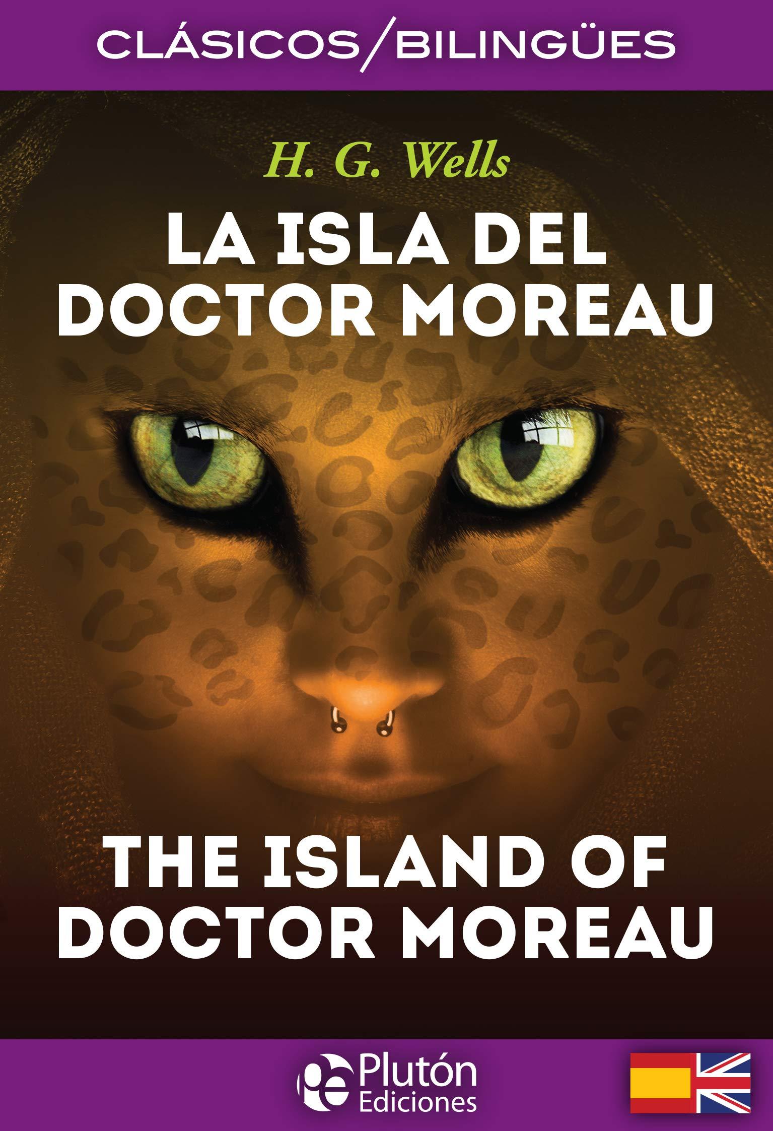 La Isla Del Doctor Moreau/ The Island Of Doctor Moreau: 1 (Colección Clásicos Bilingües)