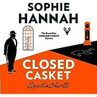 Closed Casket: The New Hercule Poirot Mystery: The New Hercule Poirot Mystery