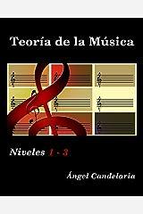 Teoría de la Música: Niveles 1- 3 (Spanish Edition) Kindle Edition