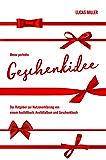 Meine perfekte Geschenkidee: Der Ratgeber zur Nutzenerklärung von einem Ausfüllbuch, Ausfüllalbum und Geschenkbuch