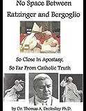 No Space Between Ratzinger and Bergoglio