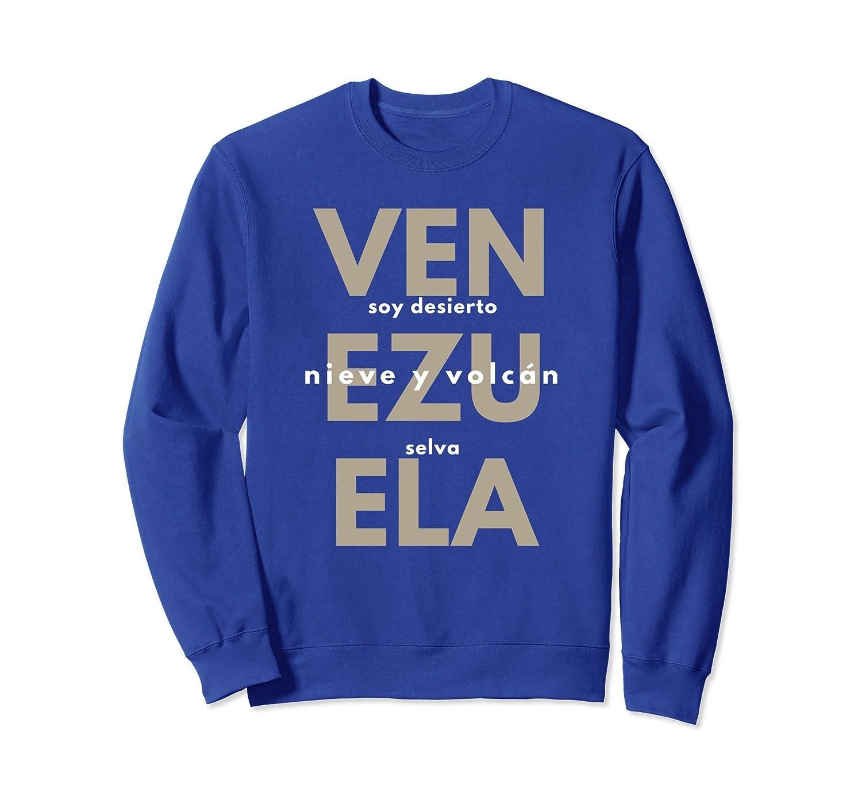 Venezuela Soy Desierto Selva Nieve y Volcan Sweatshirt-TH