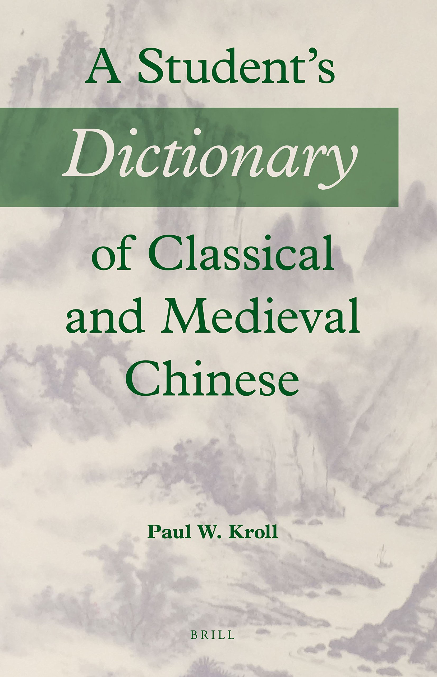 A Student\'s Dictionary of Classical and Medieval Chinese: Amazon.de ...