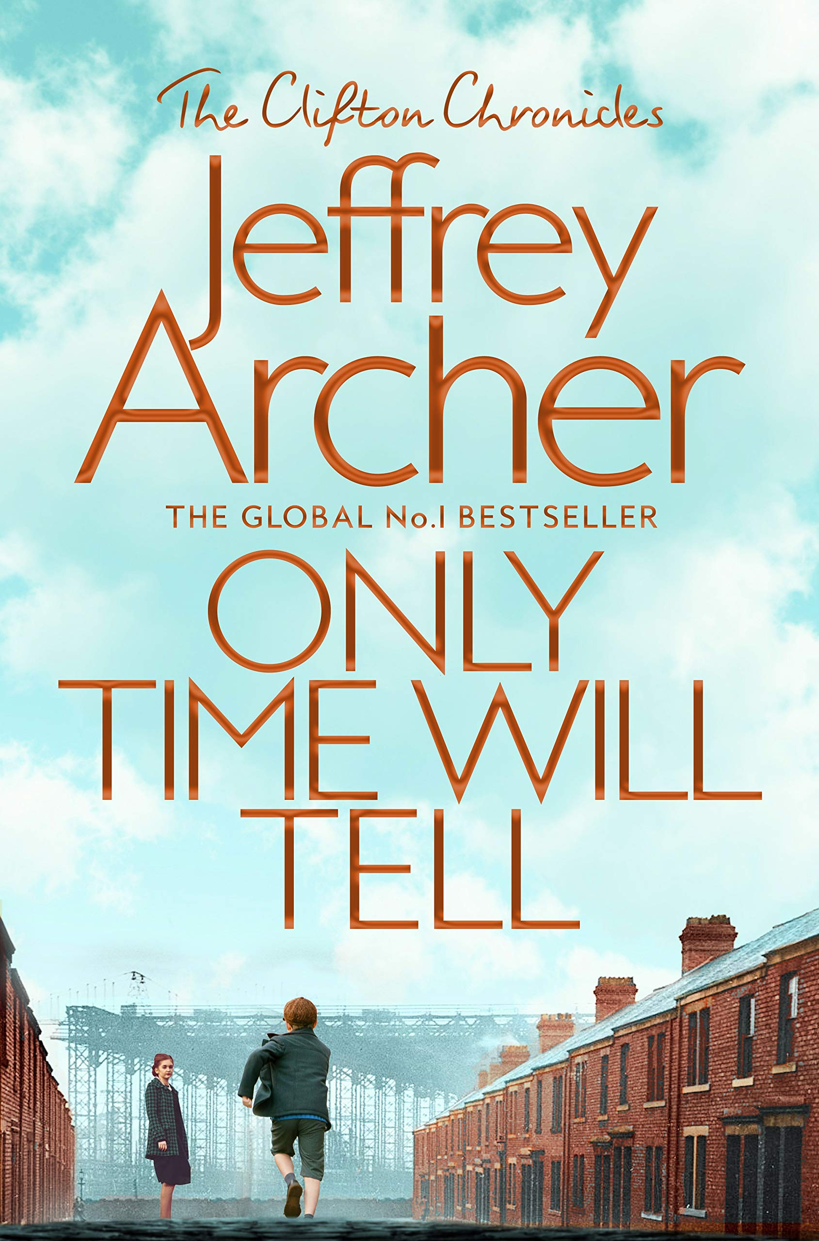Only Time Will Tell The Clifton Chronicles 1 By Jeffrey Archer