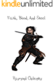 Faith, Blood, and Steel