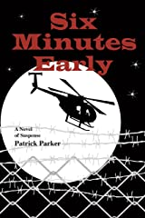Six Minutes Early: A Max Kenworth Suspense Thriller Kindle Edition