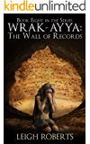 The Wall of Records: Wrak-Ayya: The Age of Shadows Book 8