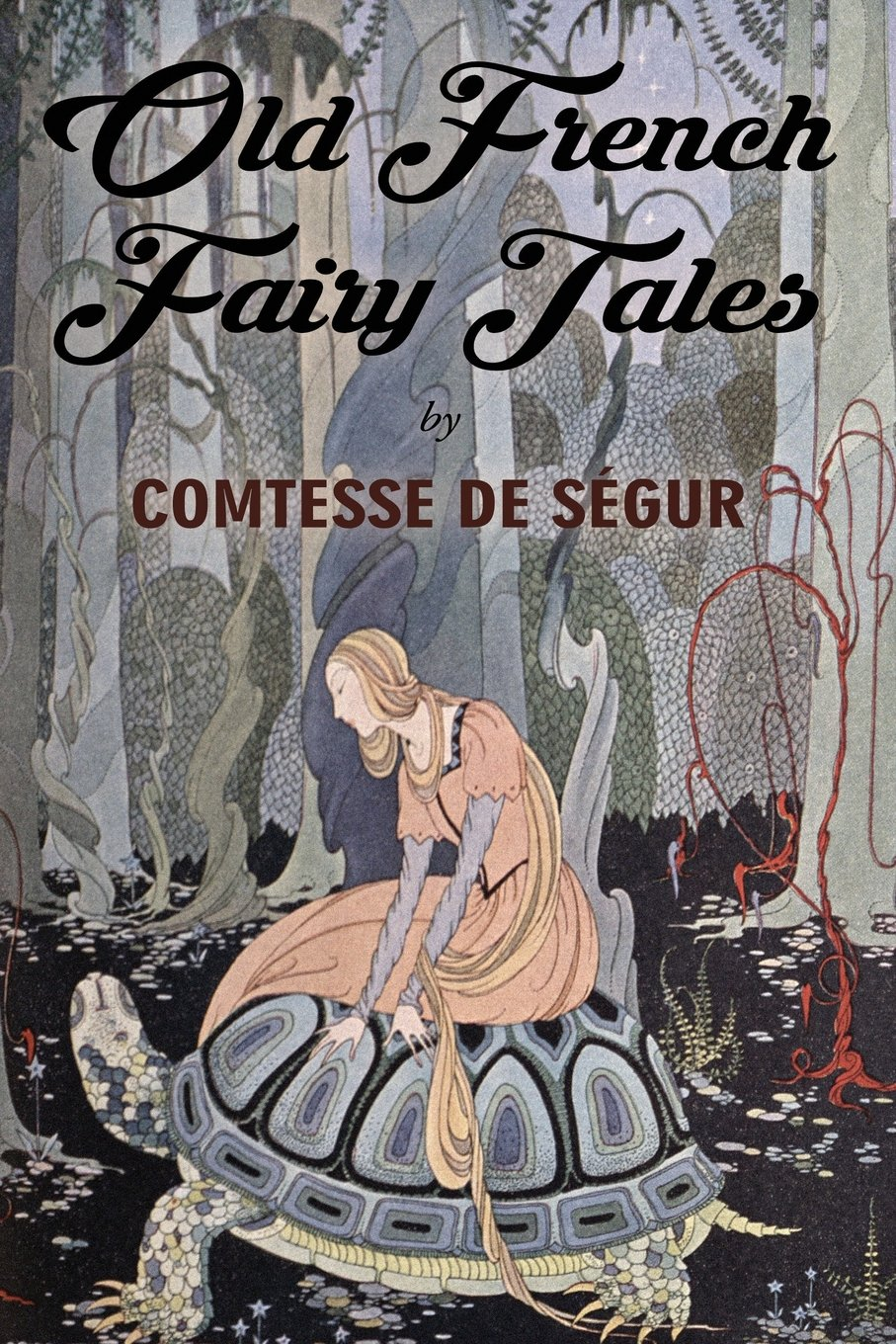 Old French Fairy Tales: Illustrated: Comtesse de Ségur ...