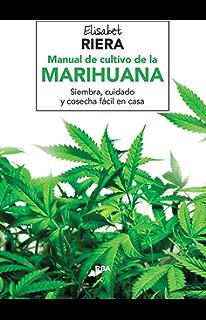 Manual de cultivo de la marihuana (CULTIVOS) (Spanish Edition)