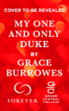 My One and Only Duke: Two stories for the price of one (Rogues to Riches)