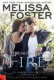Friendship on Fire: Josh Braden (Love in Bloom- The Bradens Book 3)