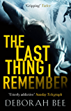 The Last Thing I Remember: An emotional thriller with a devastating twist