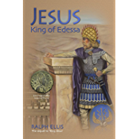 Jesus, King of Edessa (The King Jesus Trilogy Book 3)