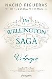 Die Wellington-Saga - Verlangen: Roman