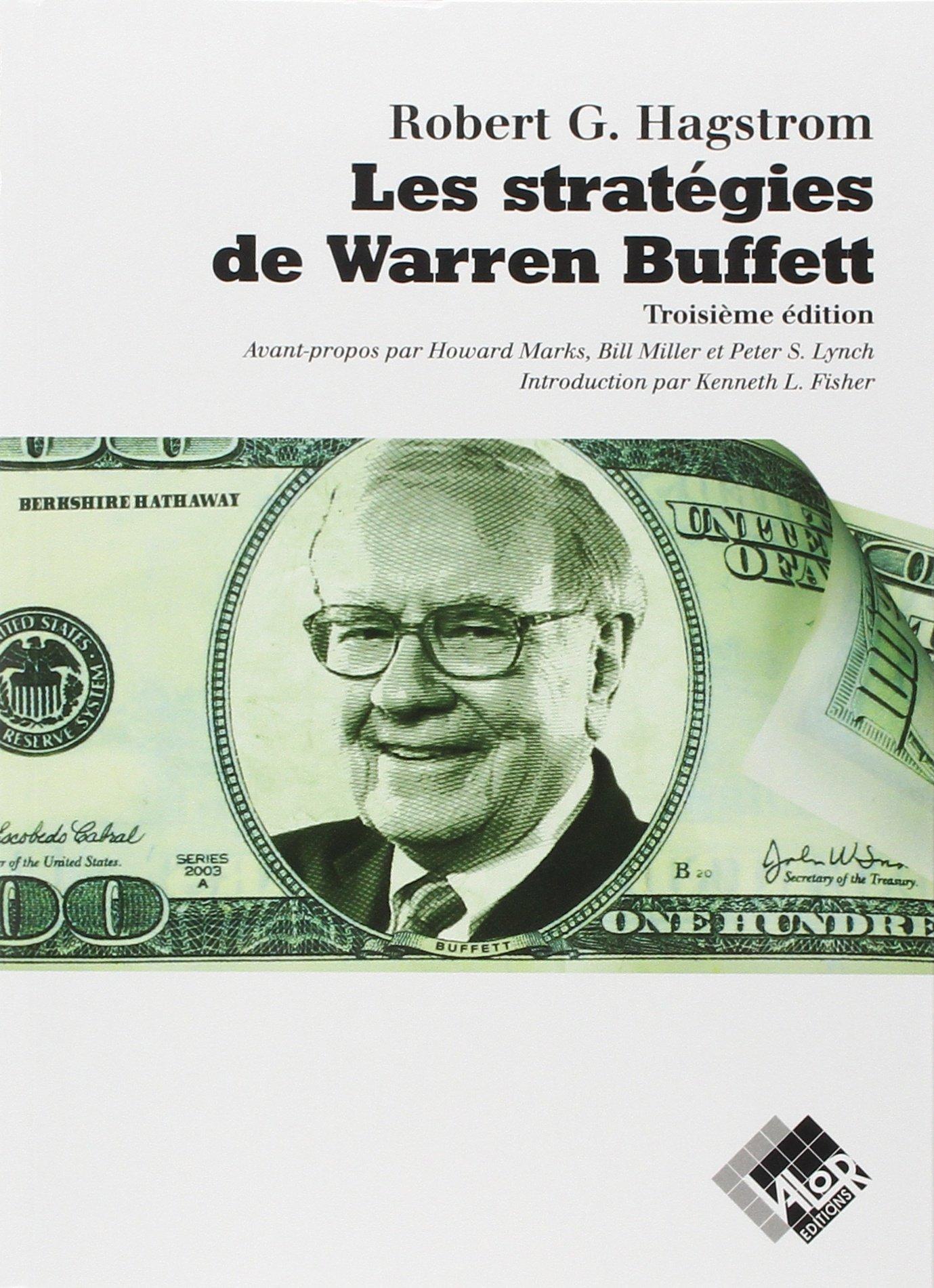 Les stratégies de Warren Buffett: 3ème édition. Broché – 1 janvier 2015 Robert G. Hagstrom Valor 2361170167 Bourse