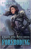 Foreboding: A Black Eyed Witch Novel (The Black Eyed Witch Book 2)