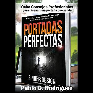 Portadas Perfectas: Descubre los secretos profesionales para crear una portada atractiva y comercial (Emprender