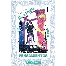 El Libro De Los Pensamientos: Dichos, Sentencias Y Más… (Spanish Edition) Aug 16, 2013