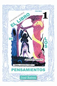 El Libro De Los Pensamientos: Dichos, Sentencias Y Más… (Spanish Edition)