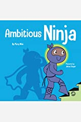 Ambitious Ninja: A Children's Book About Goal Setting (Ninja Life Hacks 45) Kindle Edition